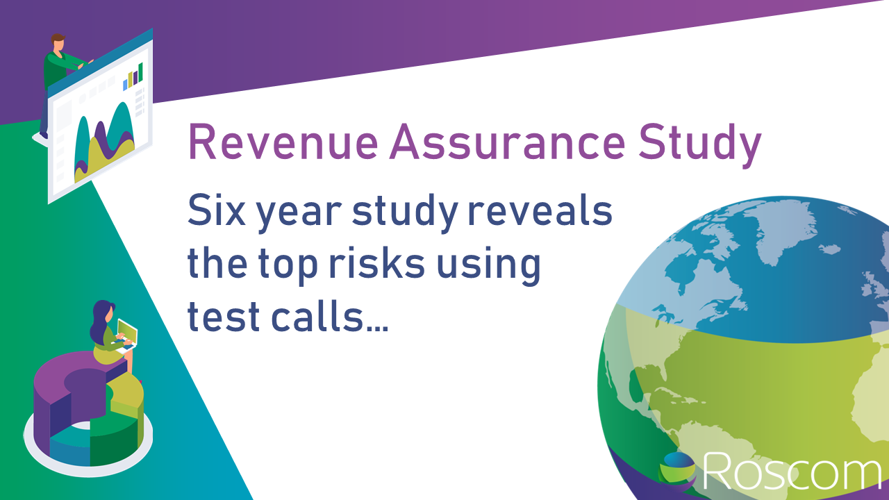 Revenue Assurance – Six year study reveals the top risks using test calls…